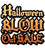 Halloween Blow Out Sale