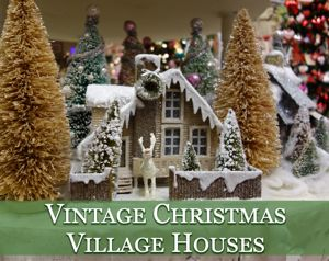 Vintage Reproduction Christmas Houses
